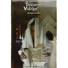 Le Testament de la Vierge : Ou La Nativité décryptée