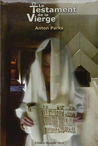 Testament de la Vierge (le) par Anton Parks