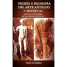 TEORÍA Y FILOSOFÍA DEL ARTE ANTIGUO Y MEDIEVAL: FUENTES E HISTORIA DE LAS IDEAS ESTÉTICAS
