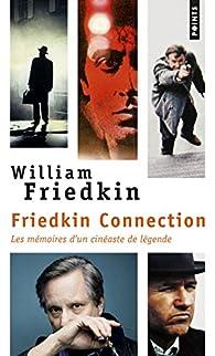 Friedkin Connection par William Friedkin