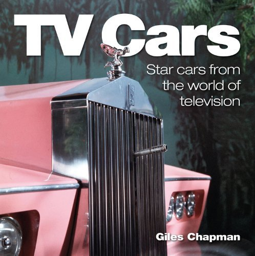 TV Cars: Star Cars From the World of Television by Giles Chapman (2011-08-01) par Giles Chapman