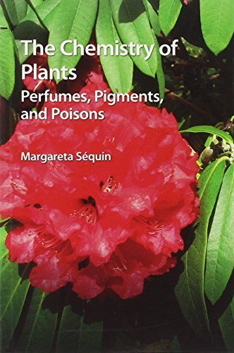 The Chemistry of Plants: Perfumes, Pigments, and Poisons by Margareta Sequin (2012-04-30)