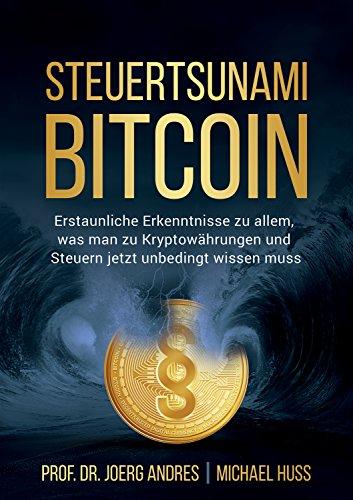Steuertsunami Bitcoin: Erstaunliche Erkenntnisse zu allem, was man zu Kryptowährungen und Steuern jetzt unbedingt wissen muss
