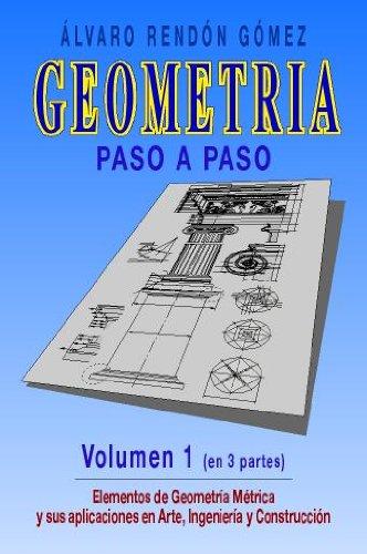 Geometria paso a paso vol  1 (3 parte) (Geometria paso a paso vol 1) por Alvaro Rendon Gomez