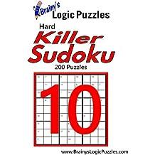 Brainy's Logic Puzzles Hard Killer Sudoku #10: 200 Puzzles