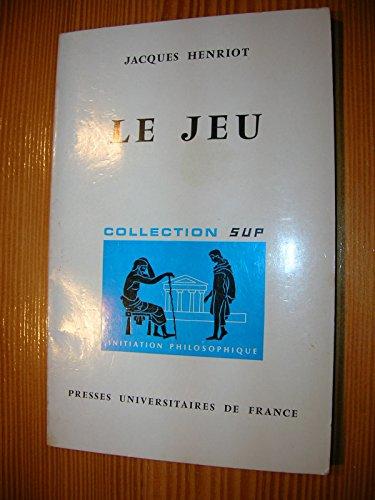 Le Jeu : Par Jacques Henriot