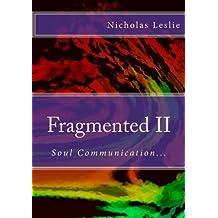 Fragmented II: Soul Communication...: Volume 2