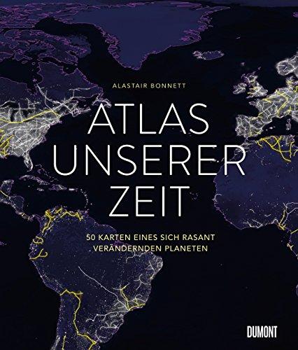 Atlas unserer Zeit: 50 Karten eines sich rasant verändernden Planeten Test