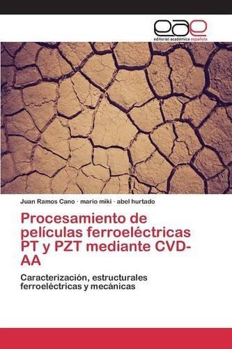 Procesamiento de películas ferroeléctricas PT y PZT mediante CVD-AA