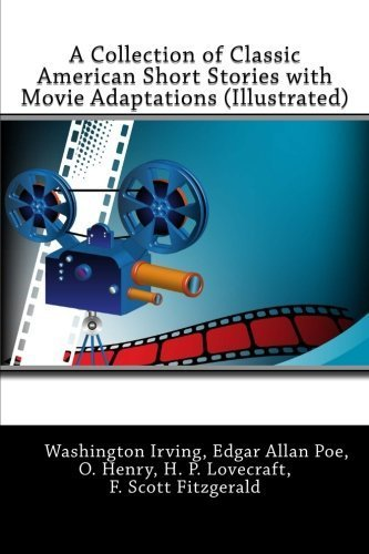A Collection of Classic American Short Stories with Movie Adaptations (Illustrated) by Irving, Washington, Poe, Edgar Allan, Henry, O., Lovecraft, (2015) Paperback