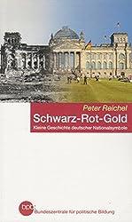 Schwarz, Rot, Gold. Kleine Geschichte Deutscher Nationalsymbole nach 1945