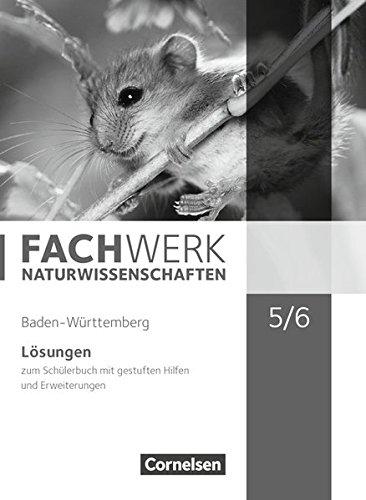 Fachwerk Naturwissenschaften - Baden-Württemberg: 5./6. Schuljahr: Biologie, Naturphänomene und Technik - Lösungen zum Schülerbuch