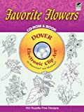Favorite Flowers CD-ROM and Book [With CDROM] (Dover Electronic Series)