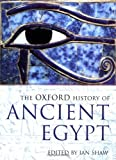 The Oxford History of Ancient Egypt (Oxford Illustrated Histories)