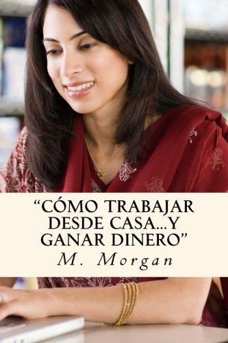 Descargar Libro Cómo Trabajar desde Casa...Y Ganar Dinero de Mr. M. Morgan
