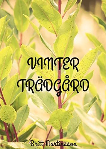 Vinter trädgård (Swedish Edition) por Britt  Martinsson