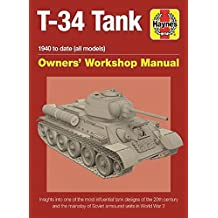Soviet T-34 Tank: An insight into the design, construction and operation (Haynes Manuals)