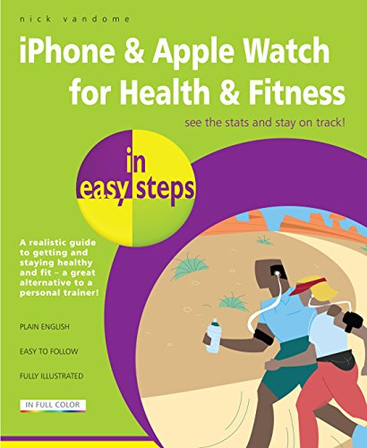 iPhone & Apple Watch for Health & Fitness in easy steps (English Edition) por Nick  Vandome