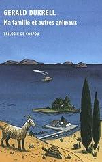 Trilogie de Corfou, I:Ma famille et autres animaux de Gerald Durrell