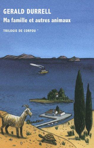Trilogie de Corfou, I:Ma famille et autres animaux