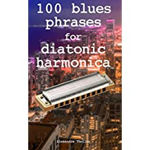 100 blues phrases for diatonic harmonica (English Edition)