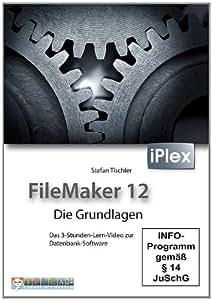 FileMaker 12 -Tutorial: Das 3-Stunden-Lern-Video zur Datenbank-Software