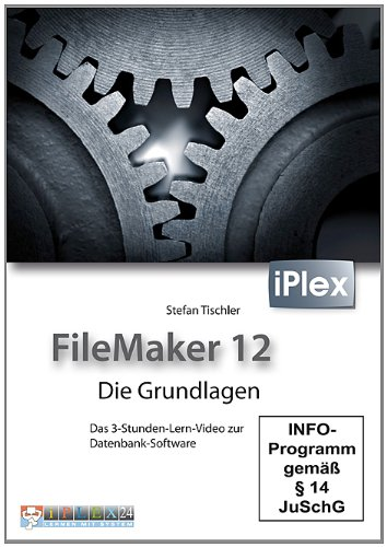 FileMaker 12 -Tutorial: Das 3-Stunden-Lern-Video zur Datenbank-Software