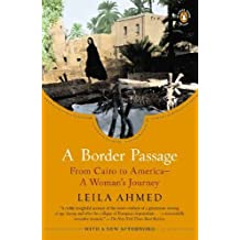 A Border Passage: From Cairo to America - A Woman's Journey by Leila Ahmed (24-Apr-2012) Paperback
