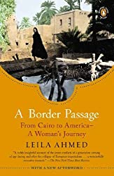 A Border Passage: From Cairo to America - A Woman's Journey by Professor Leila Ahmed PhD (2012-04-24)