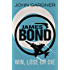 Win, Lose or Die (John Gardner's Bond series Book 8)