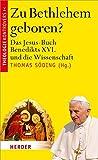 Zu Bethlehem geboren?: Das Jesus-Buch Benedikts XVI. und die Wissenschaft (Theologie kontrovers) -