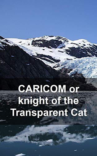 CARICOM or knight of the Transparent Cat (Luxembourgish Edition)