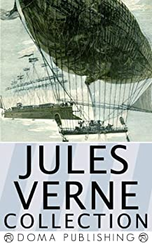 Jules Verne Collection, 33 Works: A Journey to the Center of the Earth, Twenty Thousand Leagues Under the Sea, Around the World in Eighty Days, The Mysterious Island, PLUS MORE! by [Doma Publishing House, Verne, Jules]