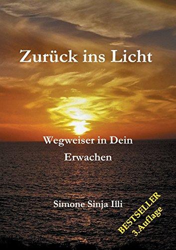 Zurück ins Licht - BESTSELLER Spiritualität: Wegweiser in Dein Erwachen
