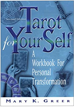 Tarot For Your Self, Second Edition: A Workbook for Personal Transformation de [Greer, Mary K.]