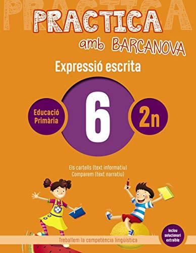 Practica amb Barcanova 6. Expressió escrita: Els cartells (text informatiu). Comparem (text narratiu) (Quaderneria)