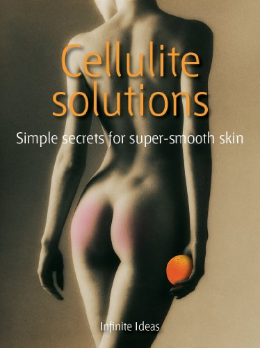 Cellulite solutions: 52 Brilliant Ideas for Super Smooth Skin (English Edition)
