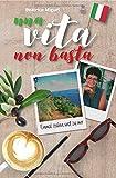 una vita non basta: Einmal Italien und zu mir - Beatrice Miguel