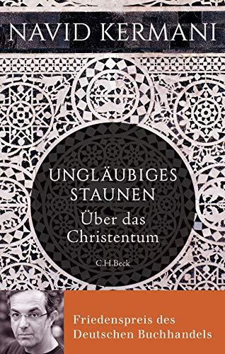 Ungläubiges Staunen: Über das Christentum