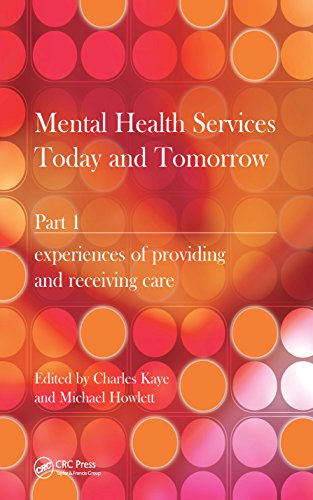 Mental Health Services Today and Tomorrow: Pt. 1: Experiences of Providing and Receiving Care Pt. 1