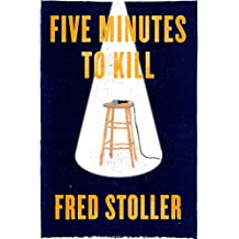Five Minutes to Kill: How the HBO Young Comedians Special Changed the Lives of 1989's Funniest Comics (Kindle Single)