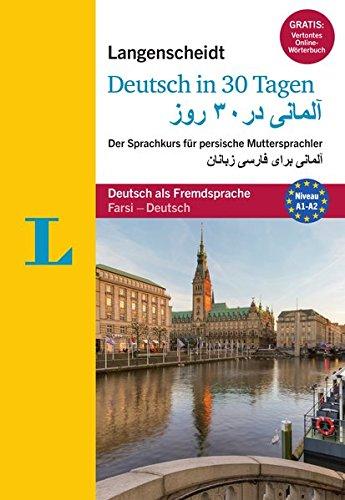 """Langenscheidt Deutsch in 30 Tagen - Buch mit Audio-CD: Der Sprachkurs für persische Muttersprachler, Persisch-Deutsch (Langenscheidt Sprachkurse """"...in 30 Tagen"""")"""