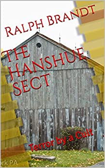 The Hanshue Sect: Terror by a Cult (English Edition) di [Brandt, Ralph]