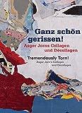 Ganz Schön Gerissen! / Tremendously Torn!: Asger Jorns Collagen Und Décollagen / Asger Jorn's Collages and Décollages
