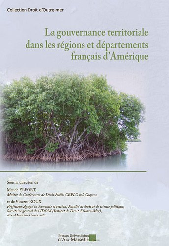 La gouvernance territoriale dans les régions et départements français d'Amérique