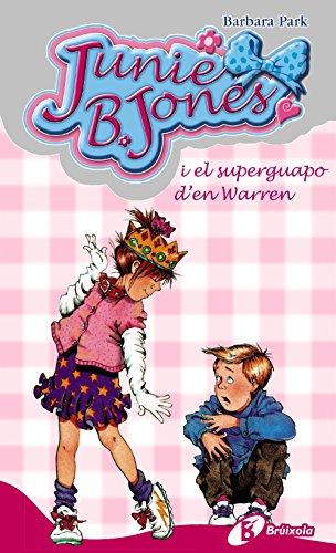 Junie B. Jones I El Superguapo D'en Warren / J...