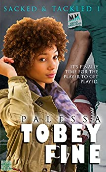 Tobey Fine (Sacked & Tackled Book 1) by [Palessa]