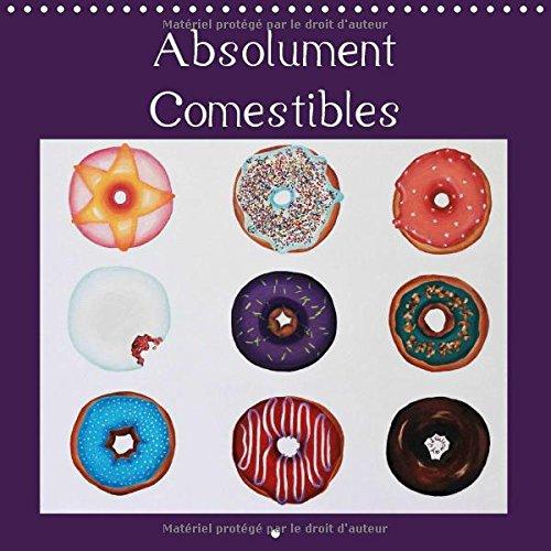 300 Pop-art (Absolument Comestibles (Calendrier mural 2017 300 × 300 mm Square): Art pop délicieusement iconique et lumineux . (Calendrier mensuel, 14 Pages ) (Calvendo Art))