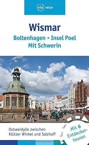 Ostseeidylle: Wismar, Insel Poel, Boltenhagen, Schwerin