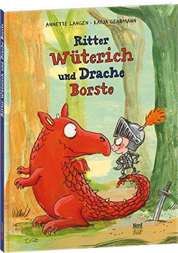 Ritter Wüterich und Drache Borste (Drachen Ritter Des)